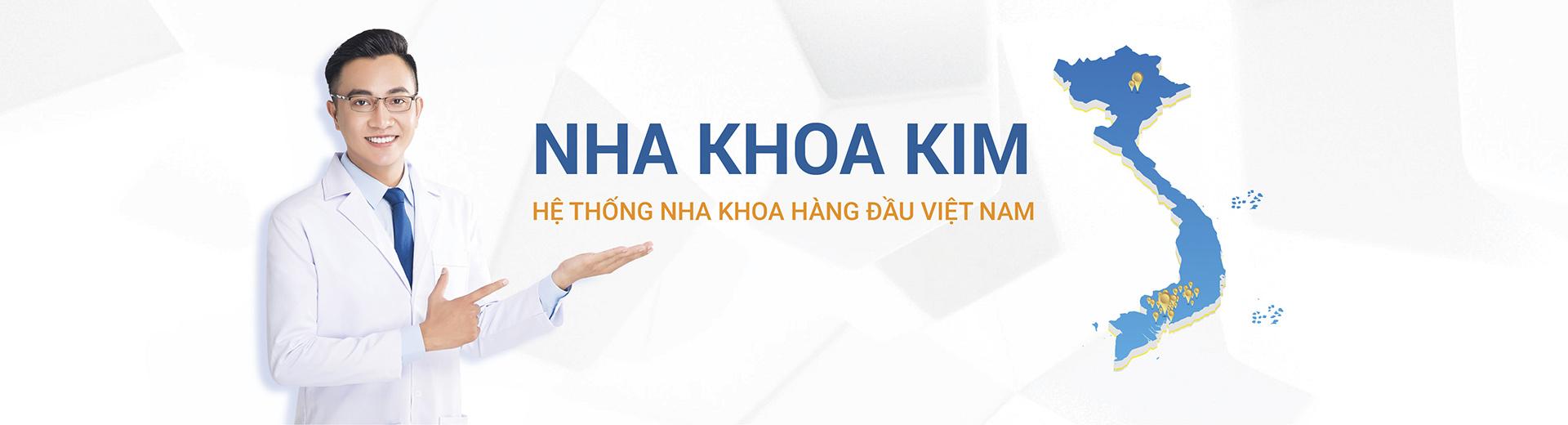 Nha khoa Kim – Hệ thống nha khoa hàng đầu Việt Nam