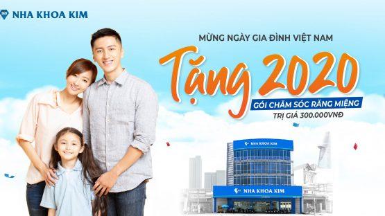 Nha Khoa Kim Tặng 2020 Gói Chăm Sóc Răng Miệng Mừng Ngày Gia Đình Việt Nam