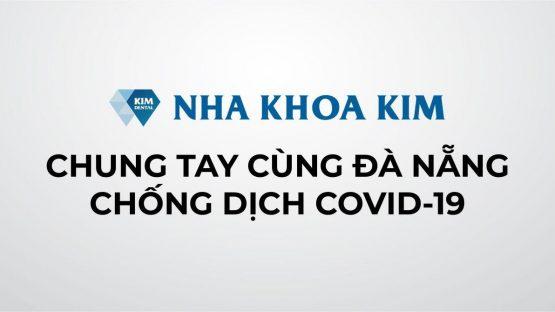 Nha Khoa Kim Chung Tay Cùng Đà Nẵng Chống Dịch COVID-19