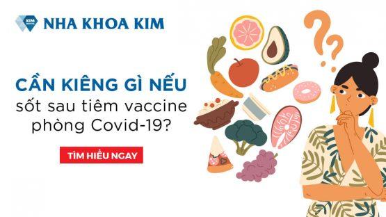 Cần kiêng gì nếu sốt sau tiêm vaccine phòng Covid-19?